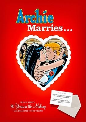 Archie Marries . . . By Uslan, Michael/ Goldberg, Stan (ILT)/ Smith, Bob (ILT)/ Mckellar, Danica (INT)