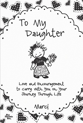 To My Daughter By Marci